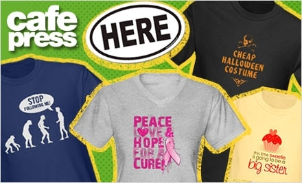 National Groupon for $50 Worth of Custom T-Shirts and Gifts from CafePress for $25
